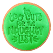 Cake Mad - Cookie Embosser - Too Cute For The Naughty List